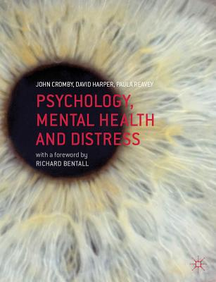 Psychology, Mental Health and Distress By Cromby, John/ Harper, David/ Reavey, Paula